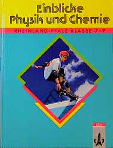Einblicke Physik und Chemie. Rheinland-Pfalz. Klasse 7 - 9. Schülerbuch als Buch