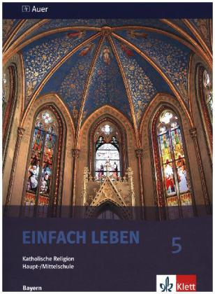 Einfach Leben. Katholische Religion für Hauptschulen in Bayern / Schülerband 5. Jahrgangsstufe als Buch