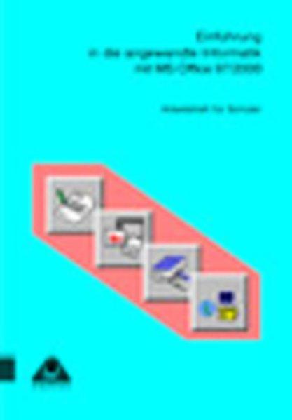 Einführung in die angewandte Informatik mit MS Office 97/2000 als Buch