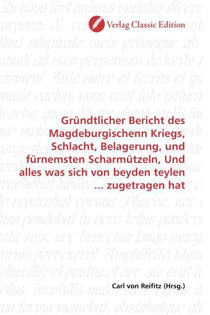 Gründtlicher Bericht des Magdeburgischenn Krieg...