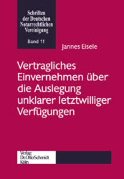 Vertragliches Einvernehmen über die Auslegung unklarer letztwilliger Verfügungen als Buch