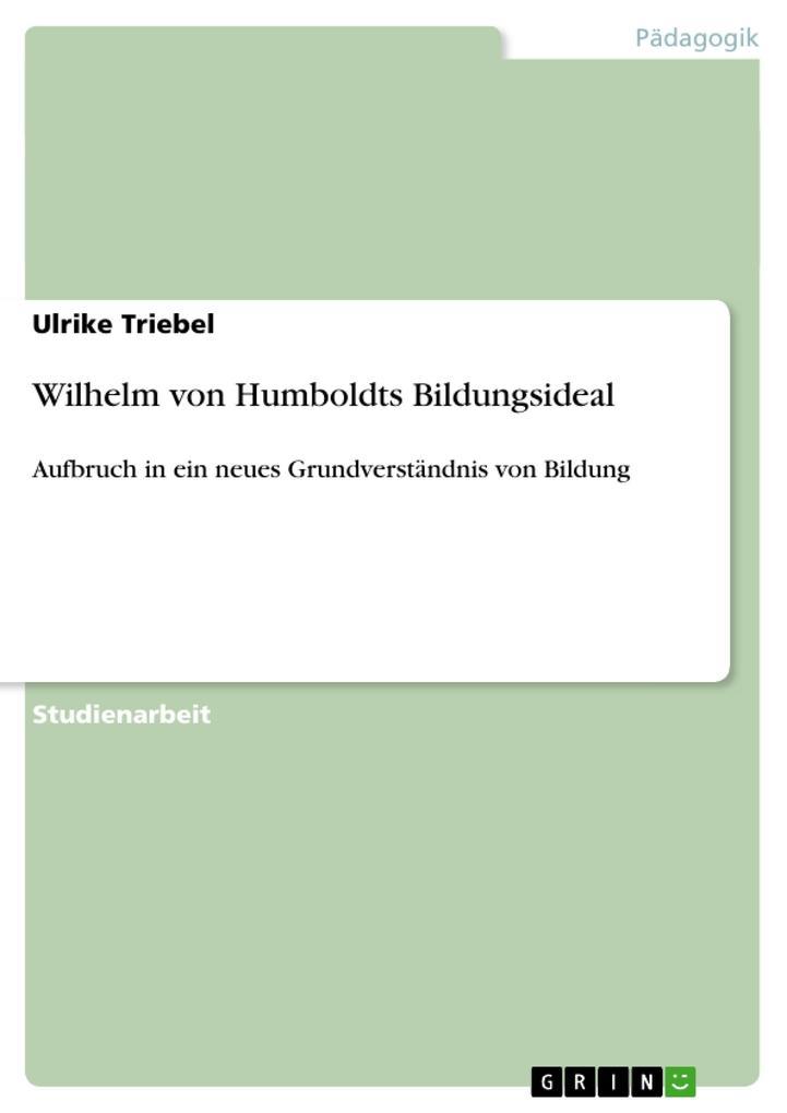 Wilhelm von Humboldts Bildungsideal als Buch vo...