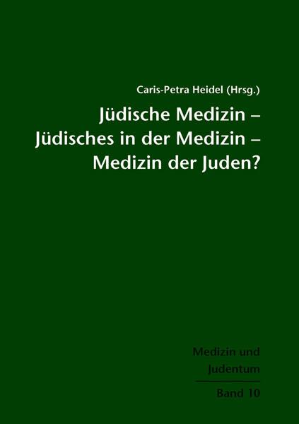 Jüdische Medizin - Jüdisches in der Medizin - M...