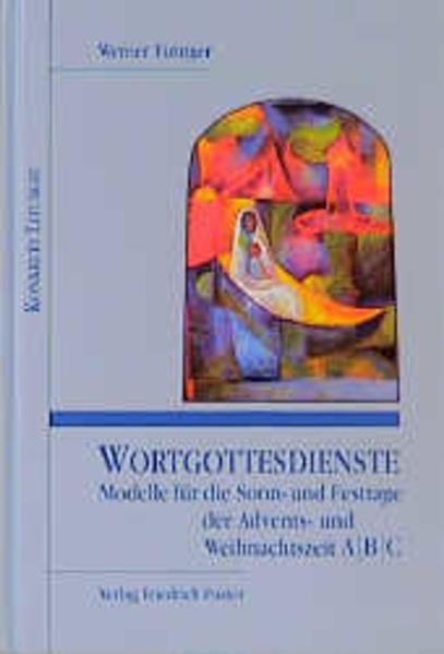 Wortgottesdienste. Modelle für die Sonn- und Festtage der Advents- und Weihnachtszeit A/B/C als Buch
