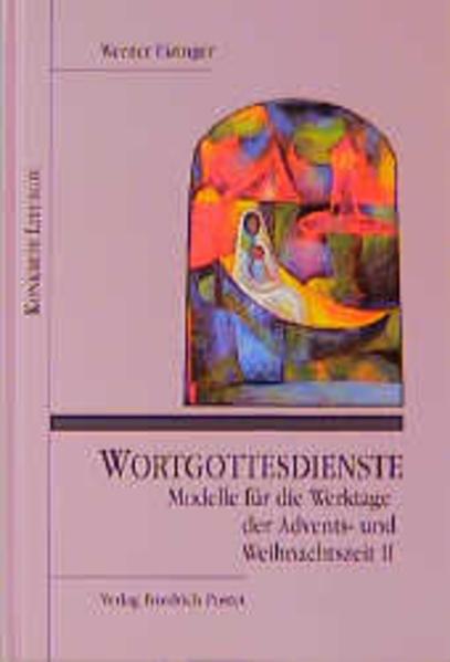 Wortgottesdienste. Modelle für die Werktage der Advents- und Weihnachtszeit II als Buch