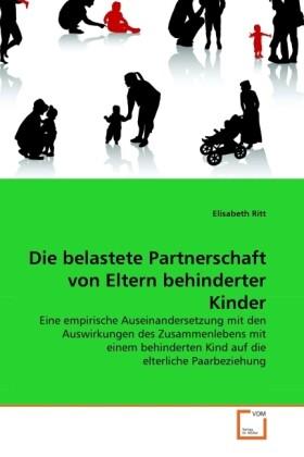 Die belastete Partnerschaft von Eltern behinderter Kinder als Buch von Elisabeth Ritt - Elisabeth Ritt