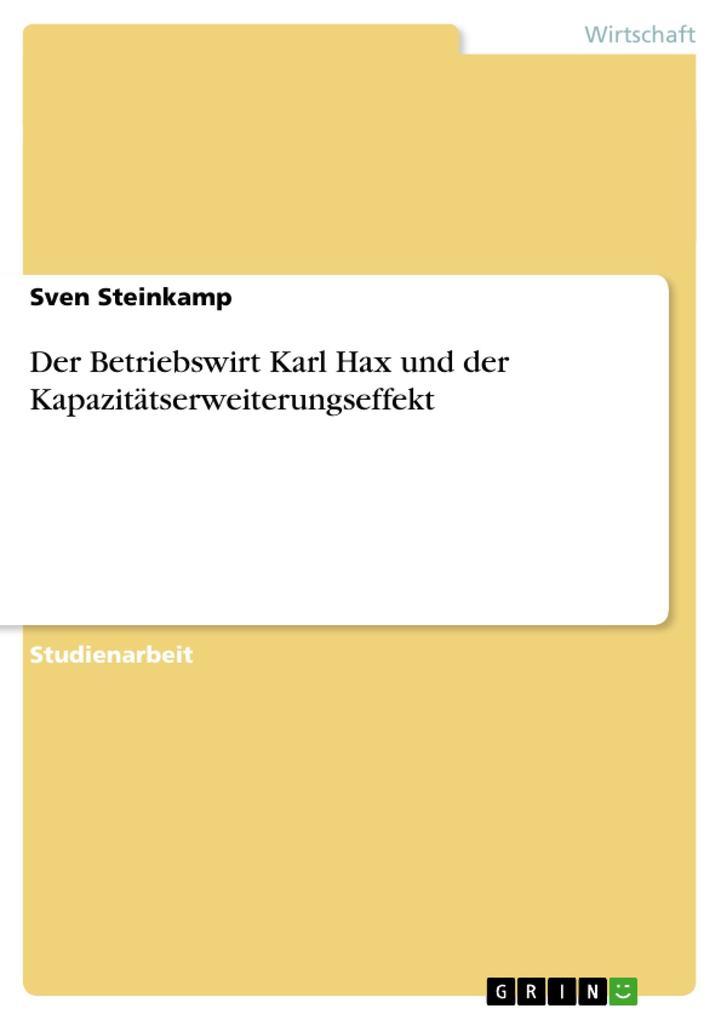 Der Betriebswirt Karl Hax und der Kapazitätserw...