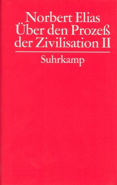 Gesammelte Schriften. 3. Über den Prozeß der Zivilisation. Soziogenetische und psychogenetische Untersuchungen als Buch