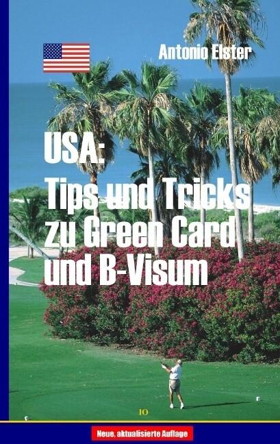 USA: Tips und Tricks zu Greencard und B-Visum als Buch