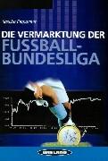 Die Vermarktung der Fußballbundesliga als Buch