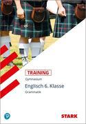 Training Gymnasium - Englisch Grammatik 6. Kl. Für G. 8