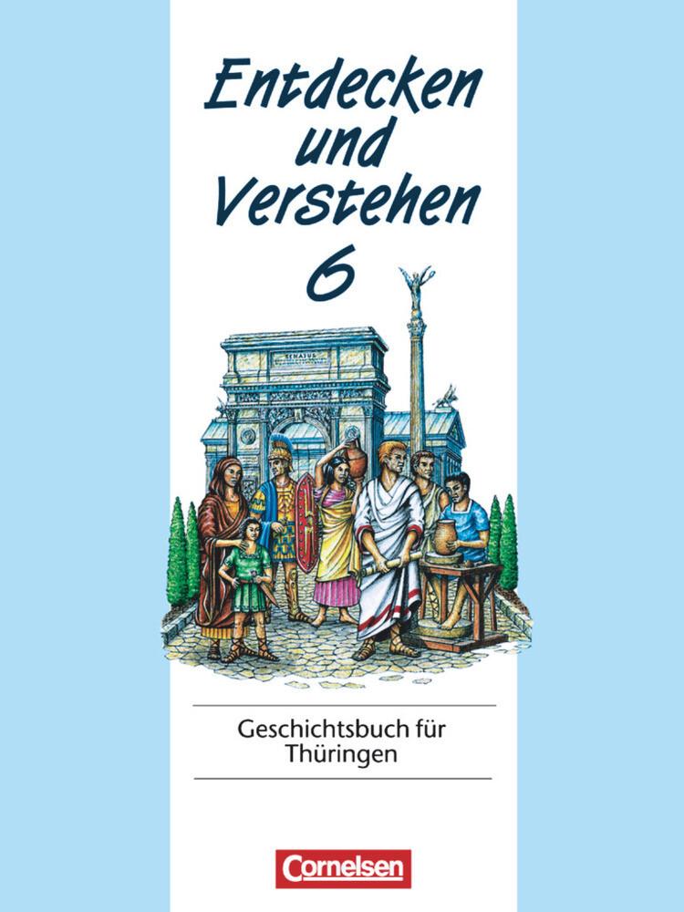 Entdecken und Verstehen 6. Geschichtsbuch für Thüringen als Buch