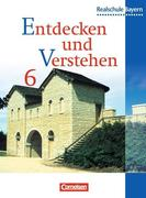 Entdecken und Verstehen 6. Schülerbuch. Realschule Bayern