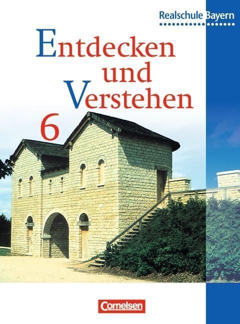 Entdecken und Verstehen 6. Schülerbuch. Realschule Bayern als Buch