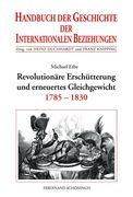 Revolutionäre Erschütterung und erneuertes Gleichgewicht (1785-1830)