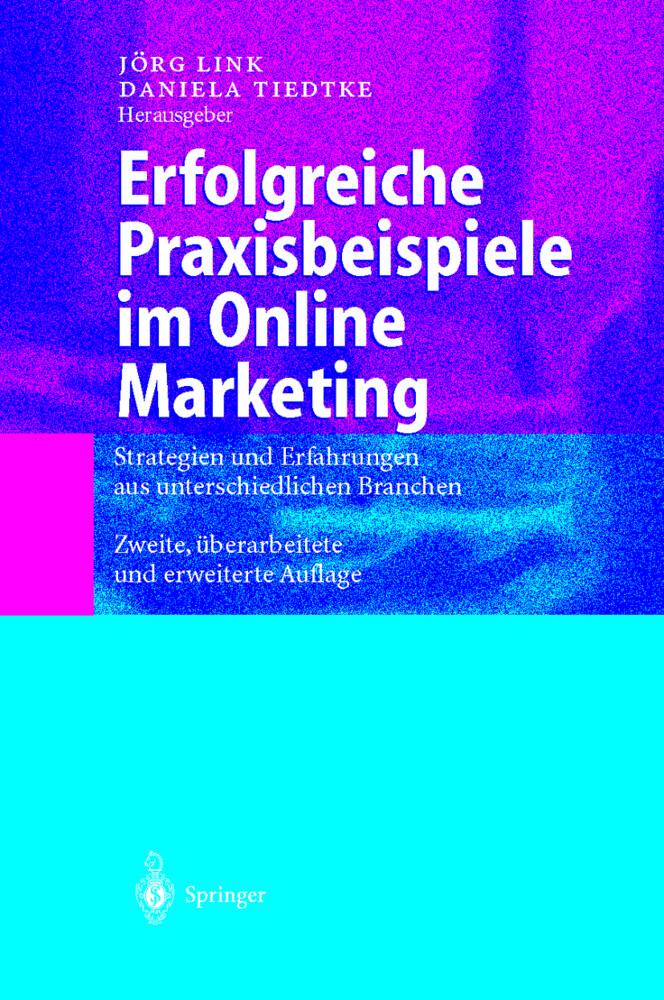 Erfolgreiche Praxisbeispiele im Online Marketing als Buch