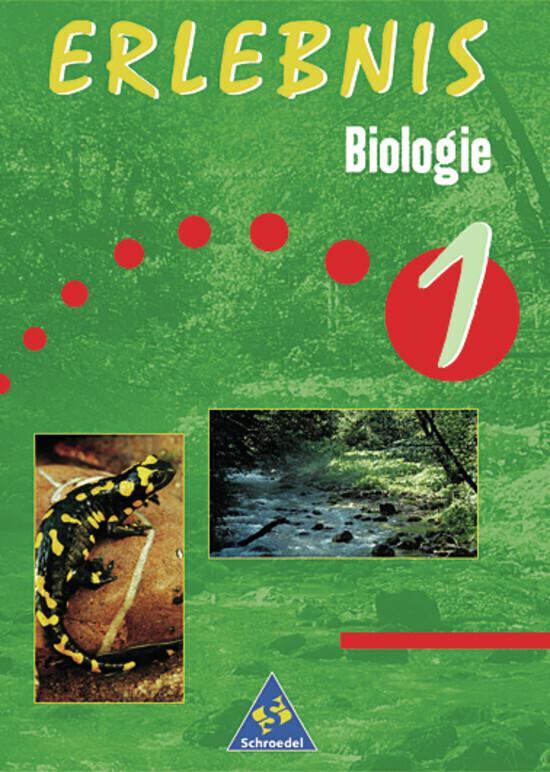 Erlebnis Biologie 1. Schülerbuch. Berlin, Brandenburg, Bremen, Hessen, Niedersachsen, Hamburg, Rheinland-Pfalz, Saarland, Schlewig-Holstein als Buch