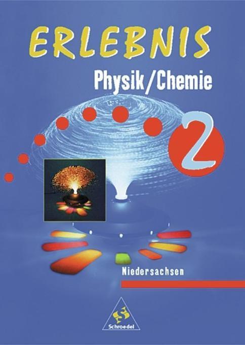 Erlebnis Physik / Chemie 2. Schülerband. Niedersachsen als Buch