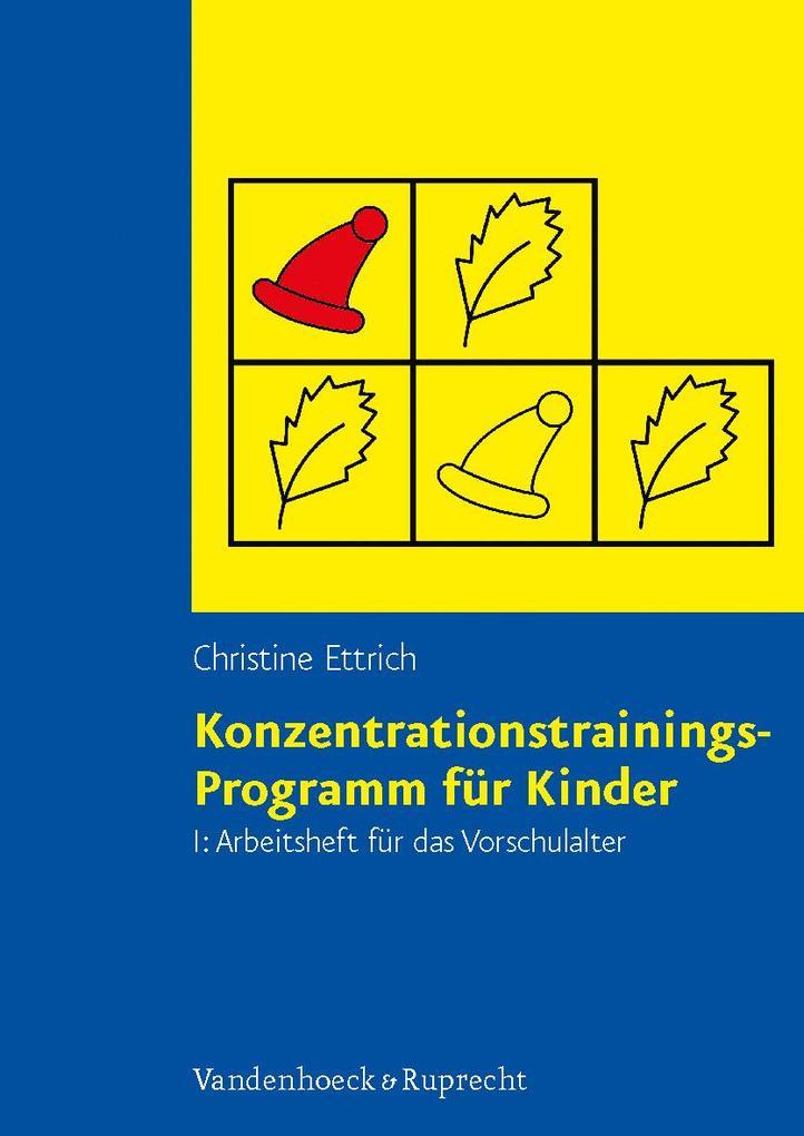 Konzentrationstrainings-Programm für Kinder I. Vorschulalter. Arbeitsheft als Buch