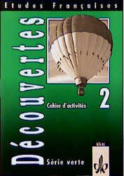 Découvertes Serie verte 2. Cahier d'activites als Buch