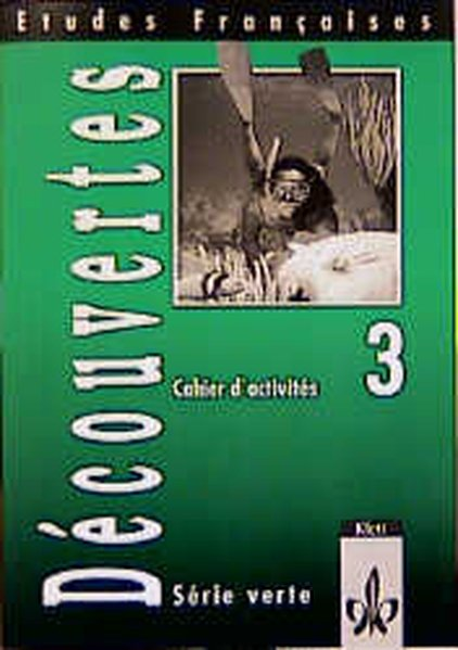 Découvertes Serie verte 3. Cahier d'activites als Buch