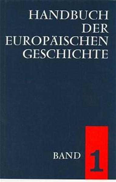 Handbuch der europäischen Geschichte 1 als Buch
