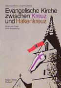 Evangelische Kirche zwischen Kreuz und Hakenkreuz