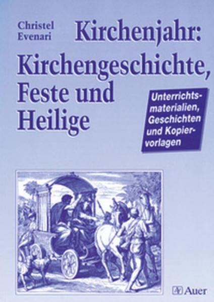 Kirchenjahr: Kirchengeschichte, Feste und Heilige als Buch