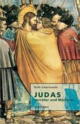 Judas. Verräter und Märtyrer