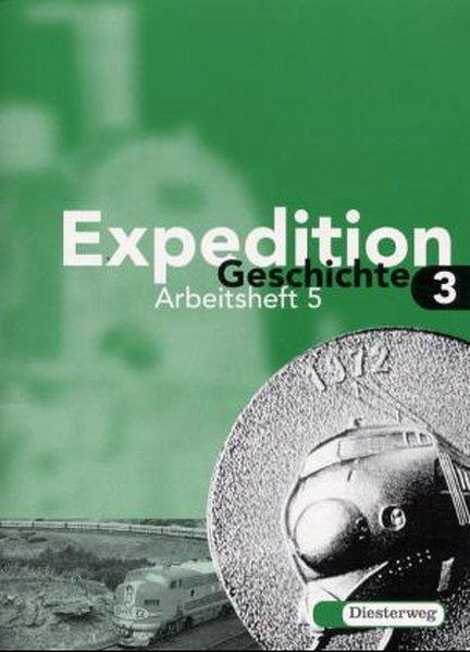 Expedition Geschichte 3. Schülerarbeitsheft 5. Sekundarstufe 1 als Buch