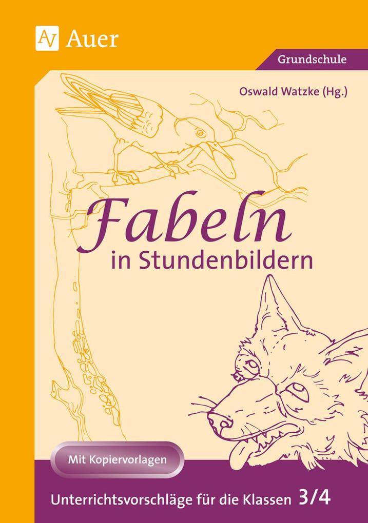 Fabeln in Stundenbildern. 3./4. Klasse als Buch