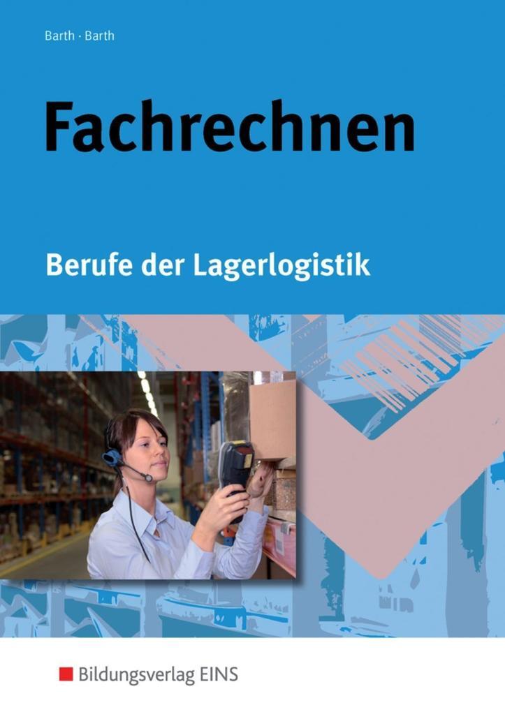 Fachrechnen. Berufe der Lagerlogistik. Schülerband als Buch