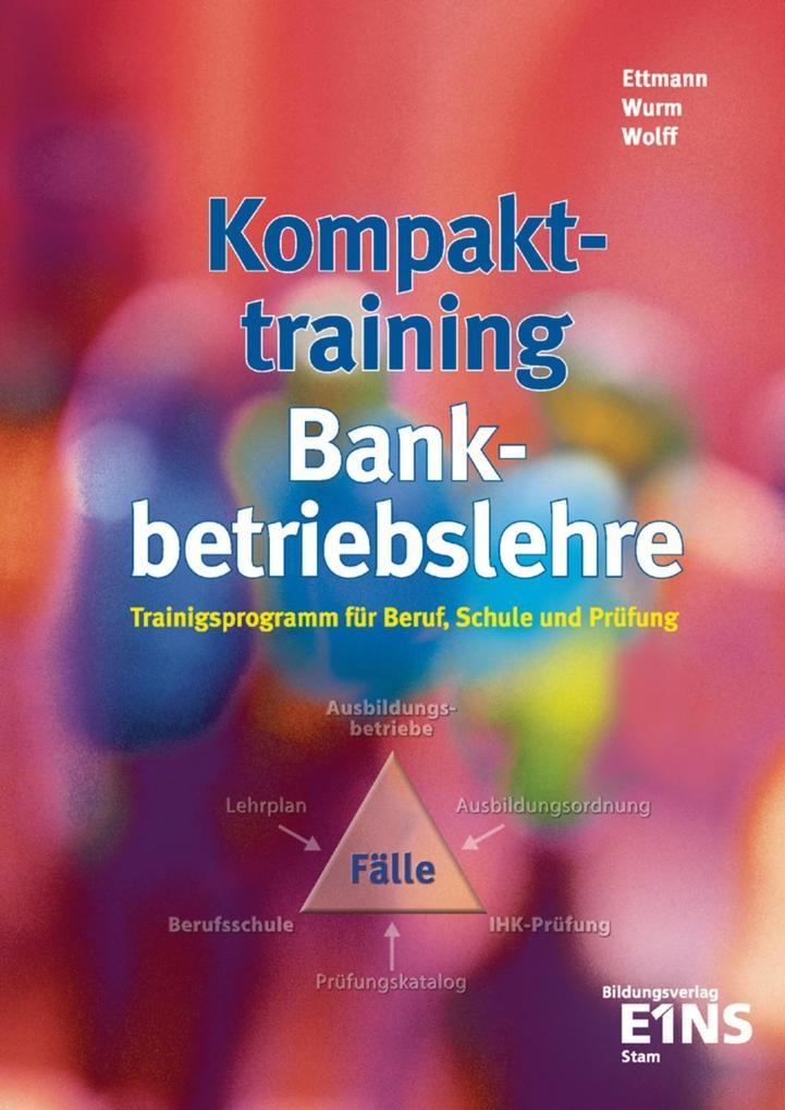 Kompakt-Training Bankbetriebslehre als Buch