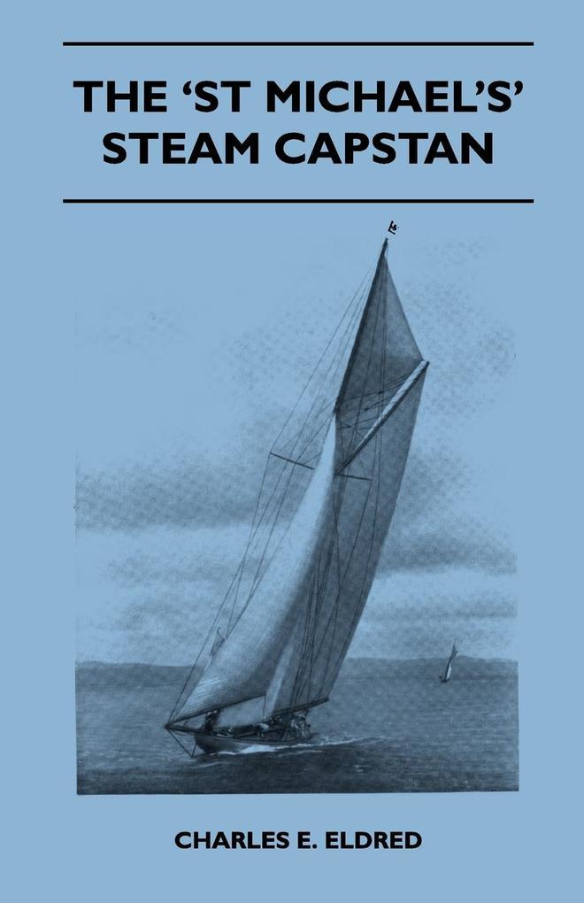The ´St Michael´s´ Steam Capstan als Taschenbuc...