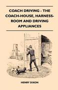 Coach Driving - The Coach-House, Harness-Room And Driving Appliances