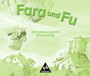 Fara und Fu. Schreibübungsheft Druckschrift