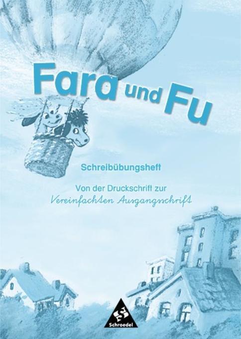 Fara und Fu. Schreibübungsheft. Von der Druckschrift zur Vereinfachten Ausgangsschrift als Buch