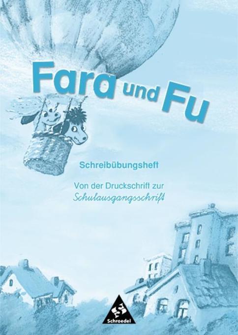 Fara und Fu. Schreibübungsheft. Von der Druckschrift zur Schulausgangsschrift als Buch