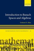 Introduction to Banach Spaces and Algrebras