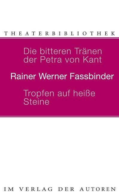 Die bitteren Tränen der Petra von Kant. Tropfen auf heiße Steine als Buch