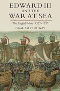 Edward III and the War at Sea: The English Navy, 1327-1377