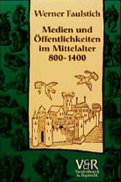 Medien und Öffentlichkeiten im Mittelalter 800 - 1400 als Buch