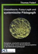 Chaostheorie, Fuzzi-Logik und systemische Pädagogik als Buch