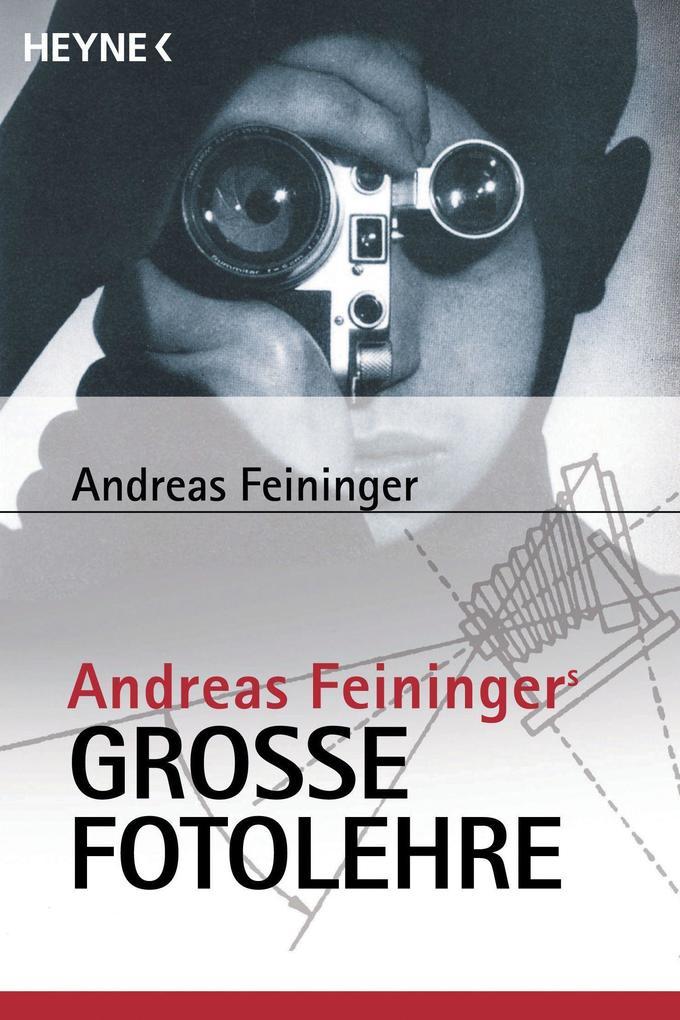 Andreas Feiningers große Fotolehre als Taschenbuch