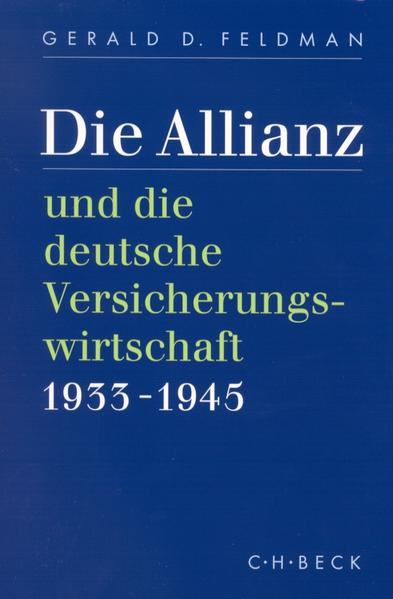 Die Allianz und die deutsche Versicherungswirtschaft 1933 - 1945 als Buch