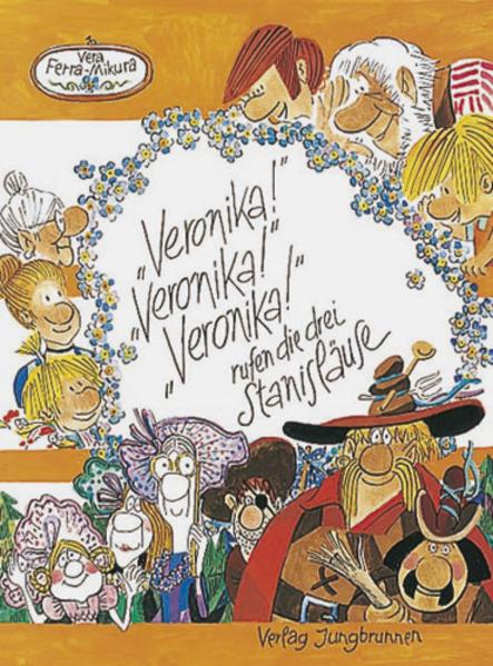 ' Veronika!' 'Veronika!' 'Veronika!' rufen die drei Stanisläuse als Buch