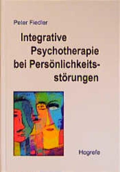 Integrative Psychotherapie bei Persönlichkeitsstörungen als Buch