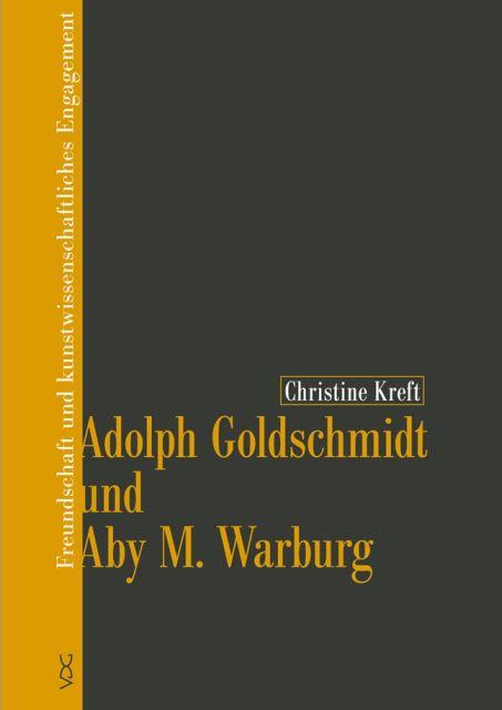 Adolph Goldschmidt und Aby M. Warburg als Buch ...