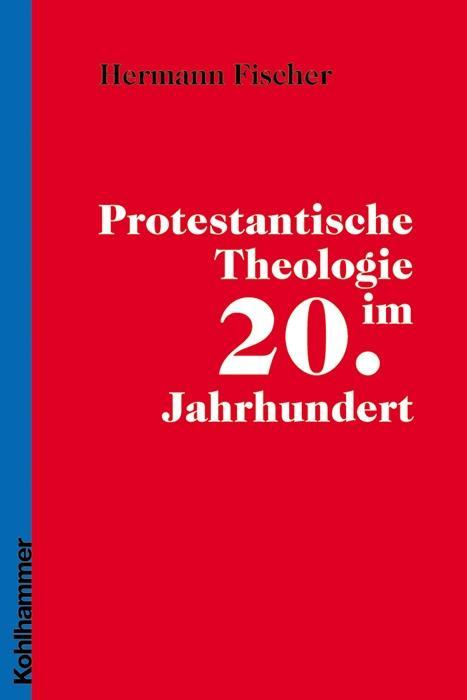 Protestantische Theologie im 20. Jahrhundert als Buch