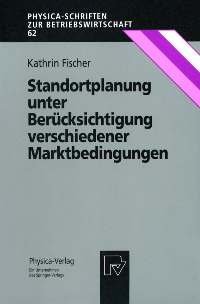 Standortplanung unter Berücksichtigung verschiedener Marktbedingungen als Buch